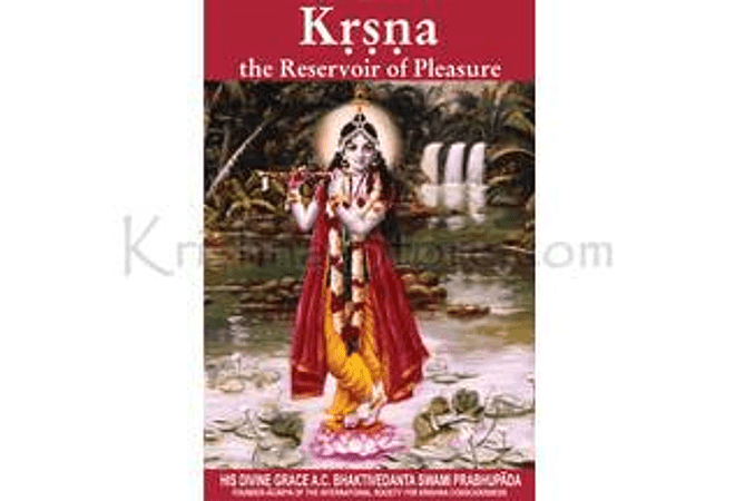 Krishna: The Reservoir of Pleasure by A.C. Bhaktivedanta Swami Prabhupada