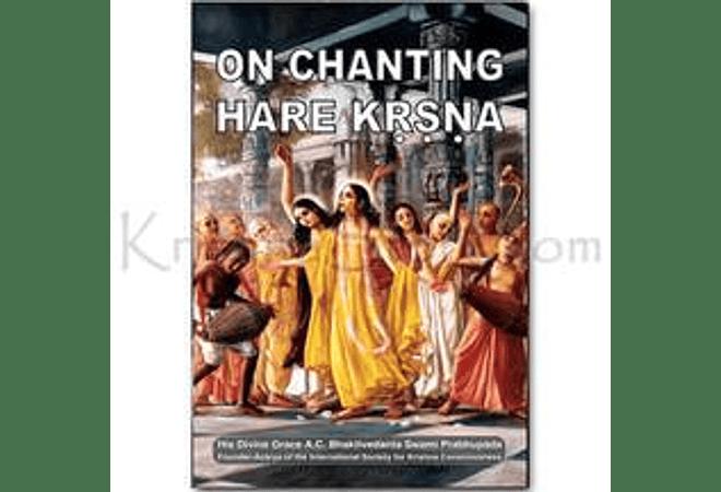 On Chanting Hare Krishna by A.C. Bhaktivedanta Swami Prabhupada