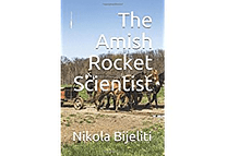 The Amish Rocket Scientist by Nikola Bijeliti