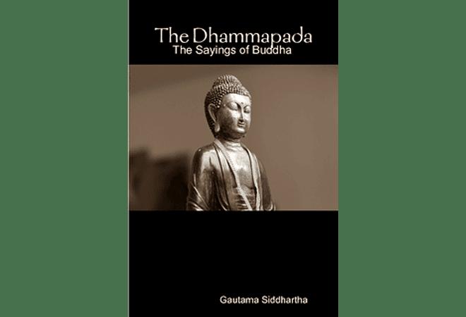 The Dhammapada: The Sayings of Buddha