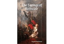 The Sayings of Ragnar Redbeard by Ragnar Redbeard