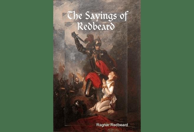 The Sayings of Ragnar Redbeard by Ragnar Redbeard