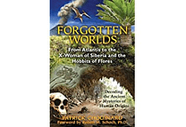 Forgotten Worlds: From Atlantis to the X-Woman of Siberia and the Hobbits of Flores by Patrick Chouinard