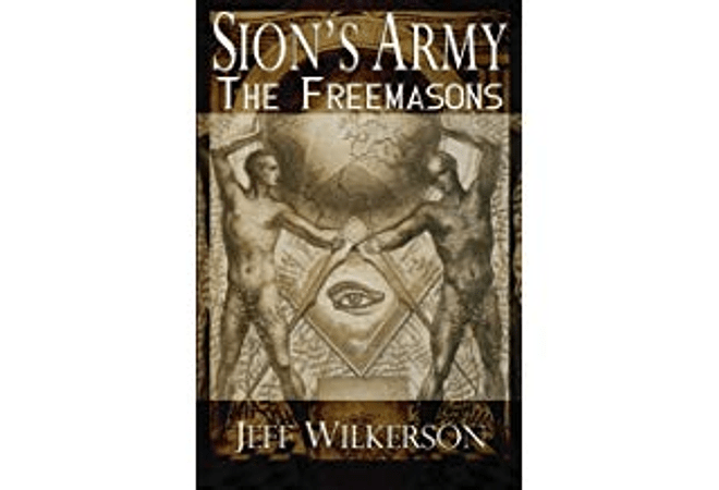 Sion's Army: The Freemasons by Jeff Wilkerson