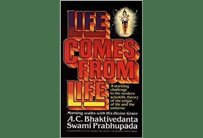 Life Comes From Life by A.C. Bhaktivedanta Swami Prabhupada