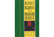 Revolt Against The Modern World by Julius Evola