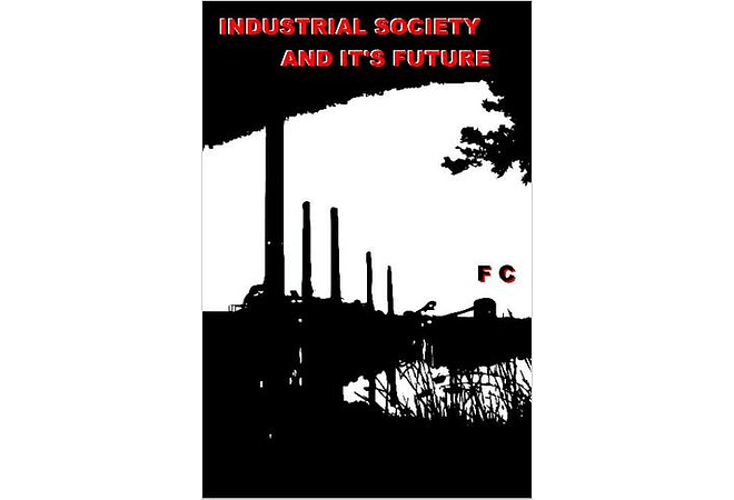 Industrial Society and its Future by Theodore John Kaczynski