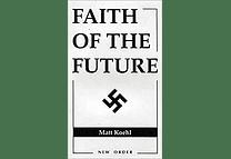 Faith of the Future by Matt Koehl