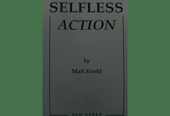 Selfless Action by Matt Koehl