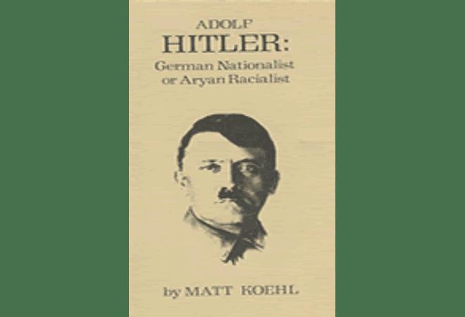 Adolf Hitler: German Nationalist or Aryan Racialist by Matt Koehl