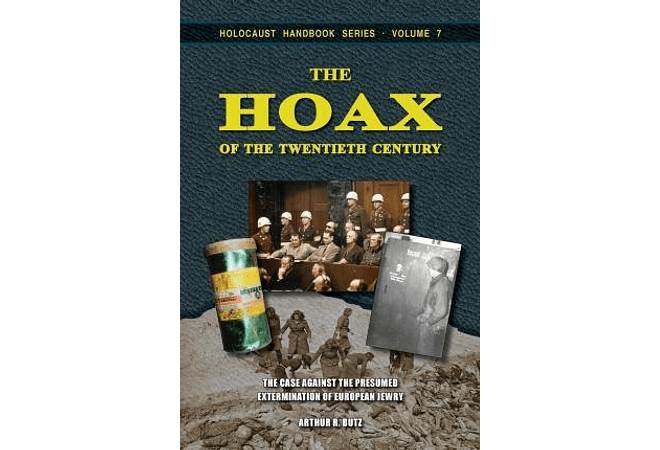 The Hoax of the Twentieth Century by Arthur R. Butz