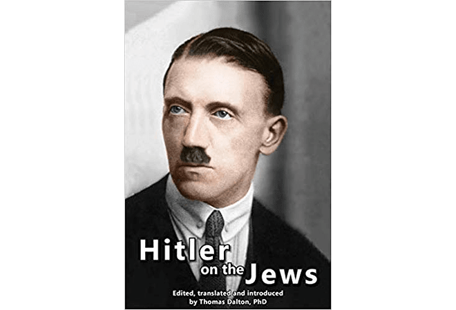 Hitler on the Jews by Thomas Dalton, PhD