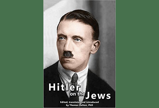 Hitler on the Jews by Thomas Dalton, PhD
