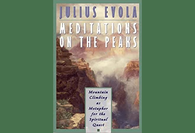 Meditations on the Peaks by Julius Evola