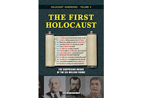 The First Holocaust: The Surprising Origin of the Six-Million Figure by Don Heddesheimer