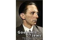 Goebbels on the Jews: The Complete Diary Entries - 1923 - 1945 by Thomas Dalton