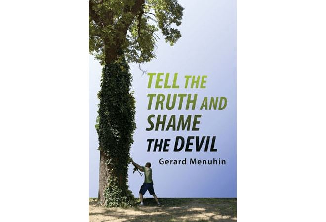 Tell the Truth and Shame the Devil by Gerard Menuhin
