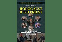 Holocaust High Priest: Elie Wiesel,