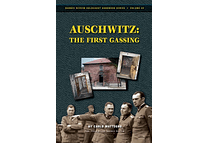 Auschwitz: The First Gassing: Rumor and Reality by Carlo Mattogno