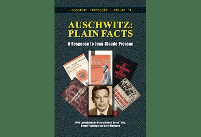 Auschwitz: Plain Facts A Response to Jean-Claude Pressac by Germar Rudolf