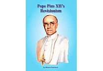 Pope Pius XII's Revisionism by Robert Faurisson