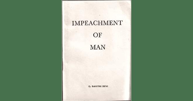 The Impeachment of Man by Savitri Devi