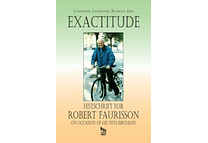 Exactitude: Festschrift for Robert Faurisson on Occasion of his 75th Birthday
