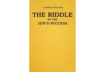 The Riddle of the Jew's Success by F. Roderich-Stoltheim (Theodor Fritsch)