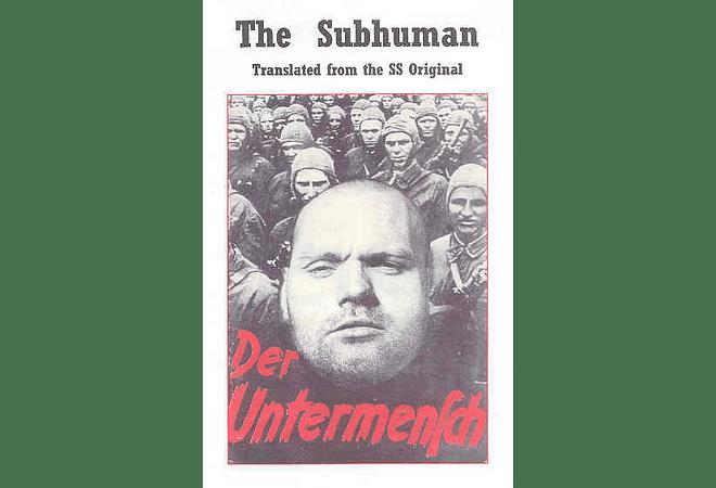 The Subhuman (Der Untermensch)