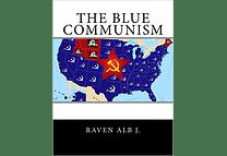 The Blue Communism by Raven Alb J.