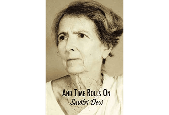 And Time Rolls On by Savitri Devi