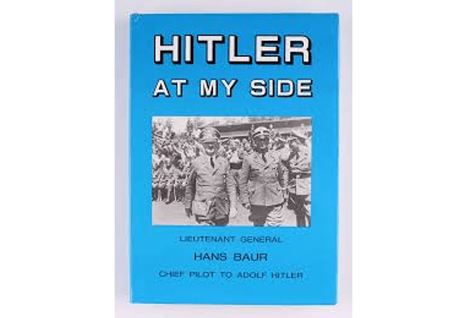 Hitler at My Side by Hans Baur