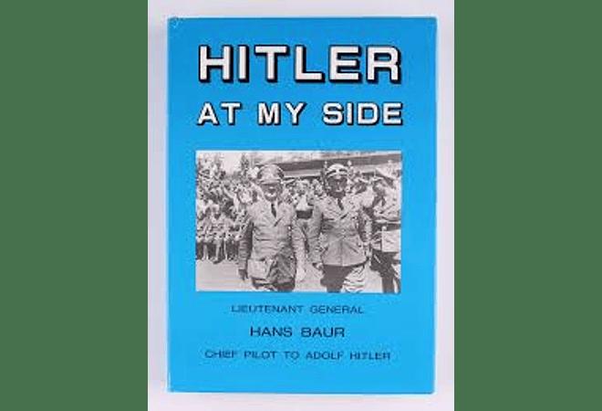 Hitler at My Side by Hans Baur