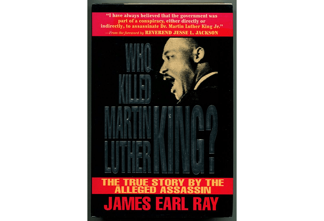 Who Killed Martin Luther King? The True Story by the Alleged Assassin by James Earl Ray