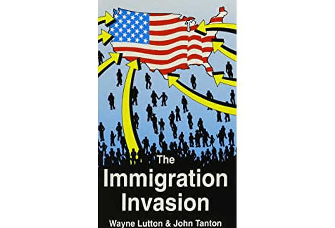The Immigration Invasion by Wayne Lutton & John Tanton