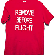 REMOVE BEFORE FLIGHT T-SHIRT