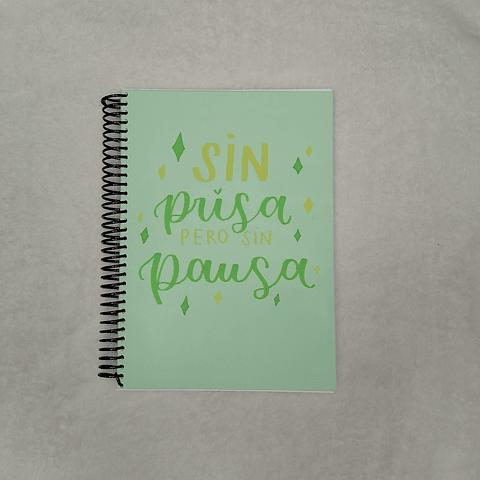 Cuaderno A5 Colección Frases - Sin Prisa pero sin Pausa