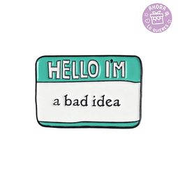 Pin I'm a Bad Idea