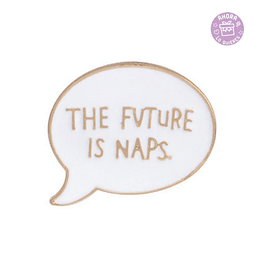 Pin The Future is Naps