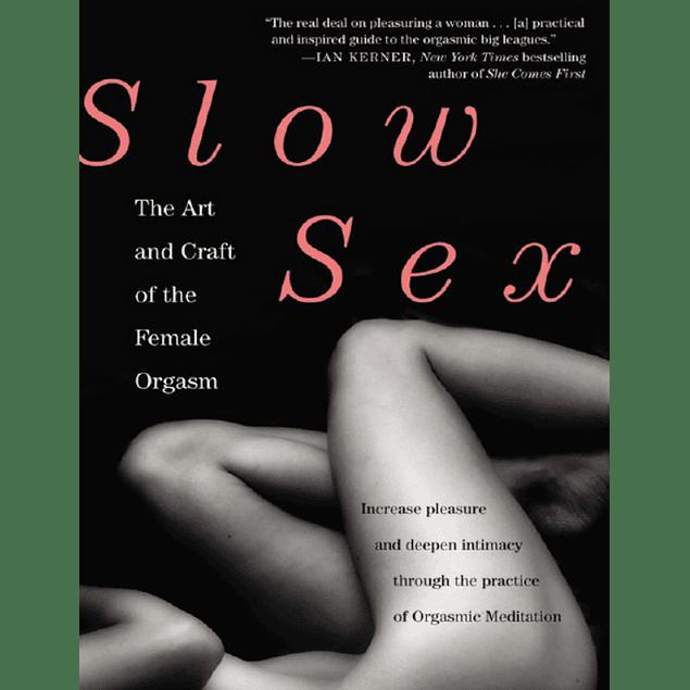 Sexo Lento - El arte del orgasmo femenino (Inglés)