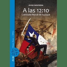 A Las 12:10 Combate Naval De Iquique