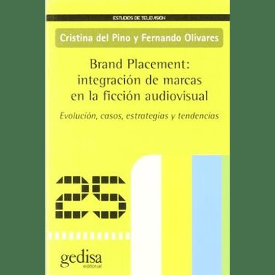 Brand Placement: Integracion De Marcas En La Ficcion Audiovisual