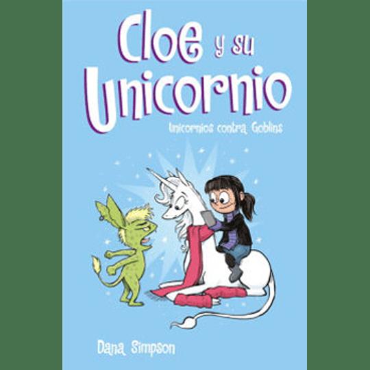 Cloe Y Su Unicornio Unicornios Contra Goblins