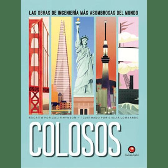 Colosos. Las Obras De Ingenieria Mas Asombrosas Del Mundo