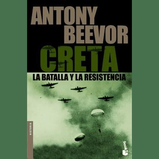 Creta - La Batalla Y La Resistencia-