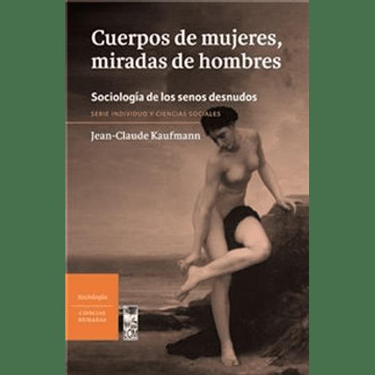 Cuerpos De Mujeres Miradas De Hombres
