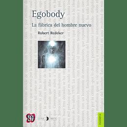 Egobody: La Fabrica Del Hombre Nuevo