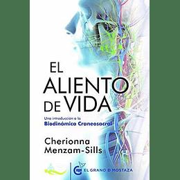El Aliento De Vida: Una Introduccion A La Biodinamica Craneosacral