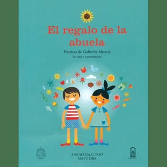 El Regalo De La Abuela Poemas De Gabriela Mistral