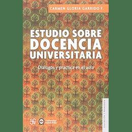 Estudio Sobre Docencia Universitaria. Dialogos Y Practica En El Aula